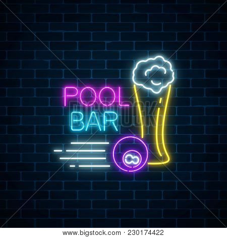 Glowing Neon Sign Of Bar With Pool Including Glass Of Beer And Billiard Ball. Signboard Of Pub With