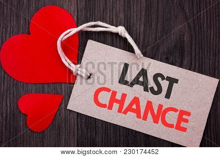 Handwriting Announcement Text Showing Last Chance. Business Concept For Announcement Alert Time Or D