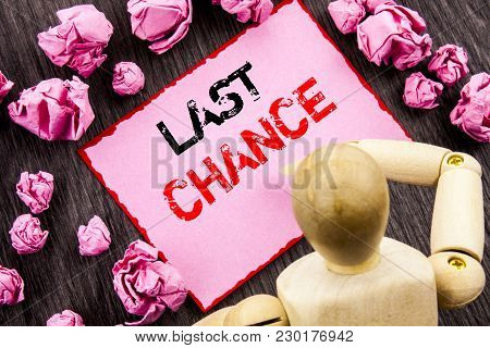 Conceptual Hand Text Showing Last Chance. Concept Meaning Announcement Alert Time Or Deadline Ending