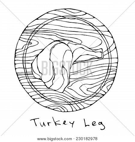 Raw Turkey, Chicken Leg On Round Cutting Board. For Cooking, Holiday Meals Christmas, Thanksgiving ,