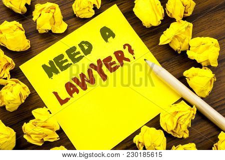Word, Writing Need A Lawyer. Business Concept For Advocacy Justice Help Written On Sticky Note Paper