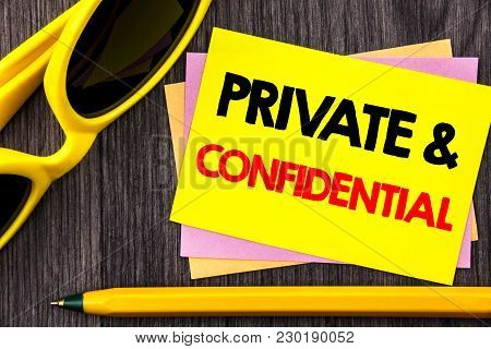 Conceptual Hand Text Showing Private And Confidential. Business Photo Showcasing Security Secret Sen