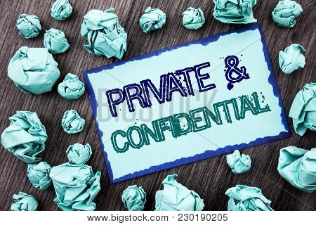 Conceptual Hand Writing Text Showing Private And Confidential. Concept Meaning Security Secret Sensi