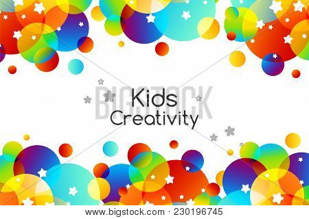 Creative Kids Cards With Colorful Bubble Decoration And Starry Texture. Horizontal Banner With Top A