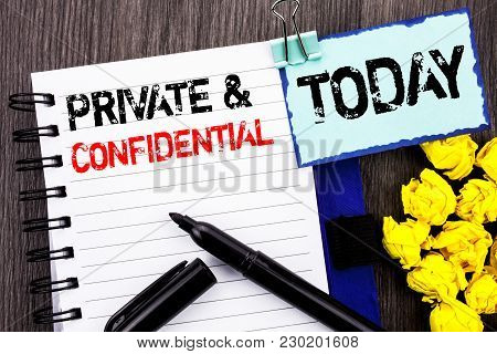 Writing Text Showing  Private And Confidential. Business Photo Showcasing Security Secret Sensitive