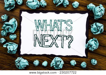 Handwriting Announcement Text Showing What Is Next Question. Business Concept For Next Future Plan V