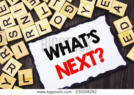 Word, Writing, Text  What Is Next Question. Business Concept For Next Future Plan Vision Progress Go