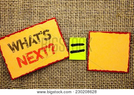 Word, Writing, Text  What Is Next Question. Conceptual Photo Next Future Plan Vision Progress Goal G