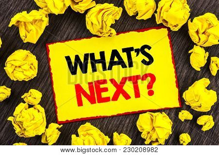 Handwriting Announcement Text  What Is Next Question. Conceptual Photo Next Future Plan Vision Progr