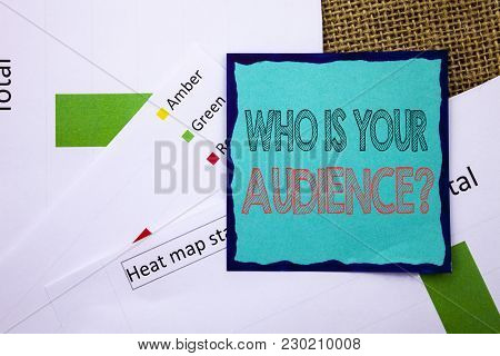 Conceptual Writing Text Showing Who Is Your Audience Question. Concept Meaning Customer Target Servi