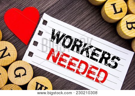Handwriting Text Showing Workers Needed. Conceptual Photo Search For Career Resources Employees Unem