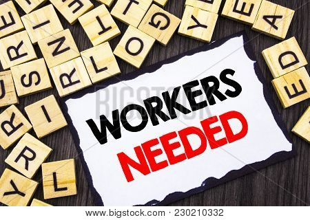 Word, Writing, Text  Workers Needed. Business Concept For Search For Career Resources Employees Unem