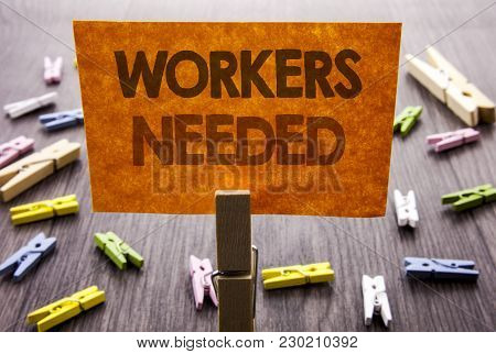 Handwritten Text Sign Showing Workers Needed. Business Concept For Search For Career Resources Emplo