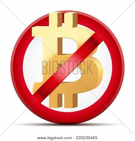 Sign Of Ban Of Cryptocurrency Bitcoin. Cryptocurrencies Under Pressure. Vector Illustration Isolated