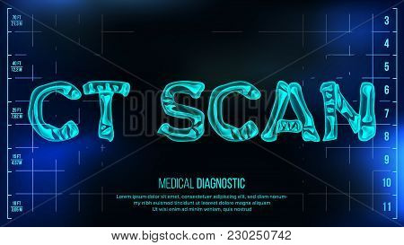 Ct Scan Banner Vector. Medical Background. Transparent Roentgen X-ray Text With Bones. Radiology 3d