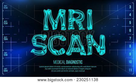 Mri Scan Banner Vector. Medical Background. Transparent Roentgen X-ray Text With Bones. Radiology 3d