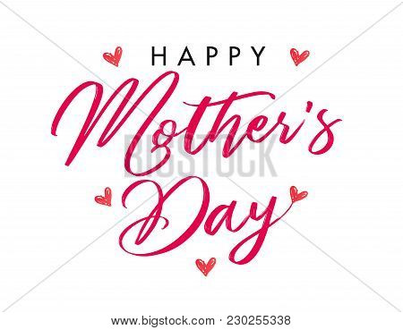 Calligraphy Happy Mother`s Day Hearts Banner. Mothers Day Greeting Card Template With Typography Tex