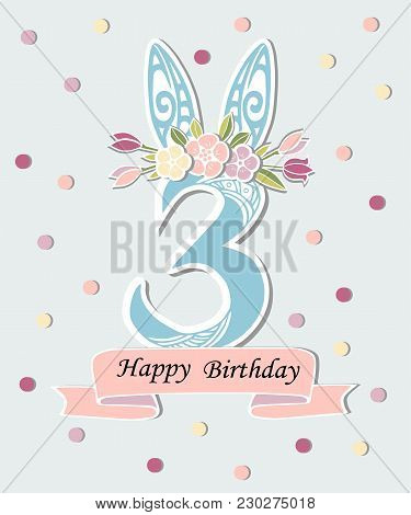 Vector Illustration With Number Three, Bunny Ears And Floral Wreath. Template For Birthday, Party In