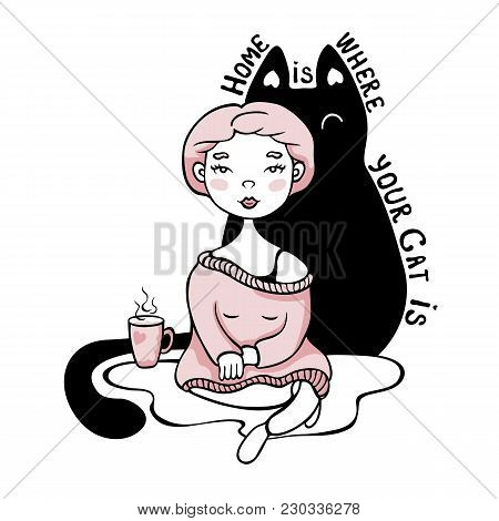 Vector Inspirational Typographic Poster, Print With Cartoon Girl Sitting On The Carpet With A Cup Of