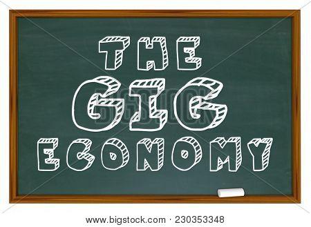 The Gig Economy Chalkboard New Employment Education 3d Illustration