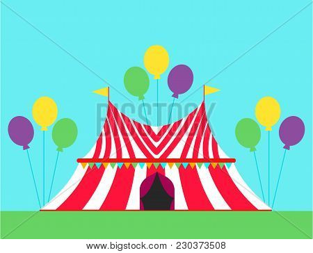 Circus Tent Marquee With Stripes And Flags Carnival Entertainment Amusement Elements Flat Vector. En