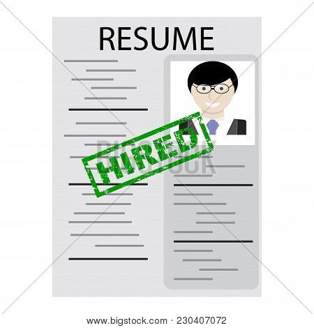 Resume With Stamp Hired. Business Employment, Resume For Job, Cv Form Hired, Vector Illustration