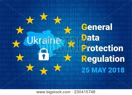 Gdpr - General Data Protection Regulation. Map Of Ukraine, Eu Flag. Vector Illustration