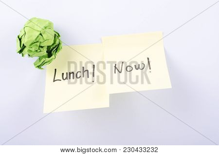 Note Paper Written With Lunch Now  Over White Background