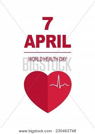World Health Day Card 7 April.  Red Beating Heart On The White Background. Cardiogram Curve  .vector