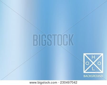 Blue Background. Iridescent Cover.  Abstract Soft Pastel Colors Backdrop.  Trendy Creative Vector Co