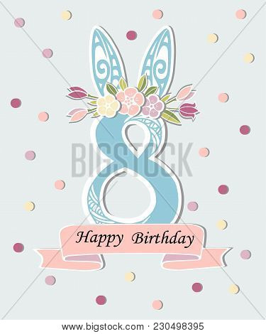 Vector Illustration With Number Eight, Bunny Ears And Flower Wreath. Template For Birthday, Party In