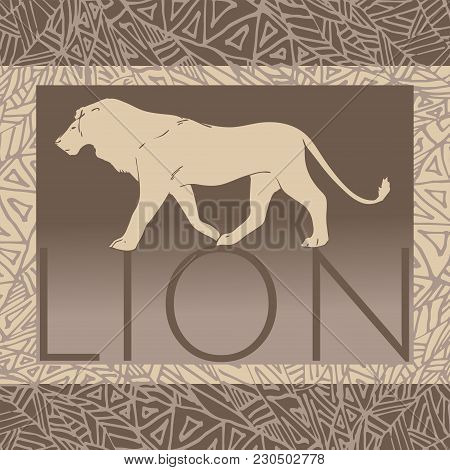 Hand Drawn Lion On Native African Background. Vector Illustration. Wild Animal Mascot.