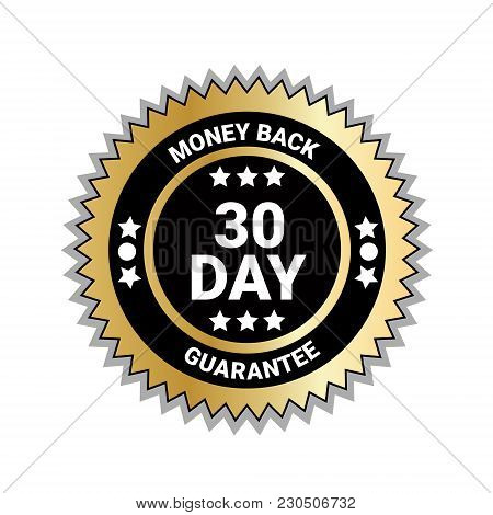 Money Back In 30 Days Guarantee Seal Golden Medal Isolated Vector Illustration