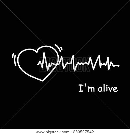 I Am Alive Poster With Heartbeat Cardiogram On Black Background Modern Medicine Sign Vector Illustra