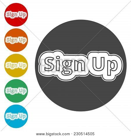 Sign Up Sign, Sign Up Icon, Circle Simple Icons Set