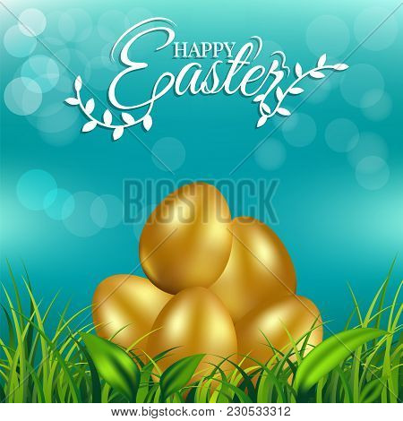 Gold Eggs On Fresh Spring Grass With Text For Easter Day Greeting Card