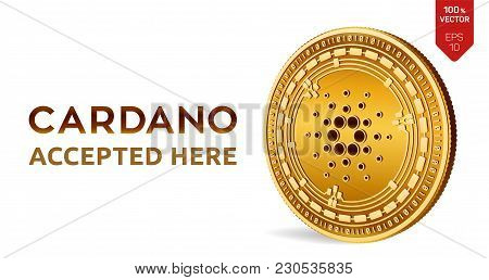 Cardano. Accepted Sign Emblem. Crypto Currency. Golden Coin With Cardano Symbol Isolated On White Ba