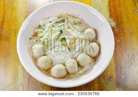 Boiled Rice Vermicelli Topping Pork Ball In Clear Soup