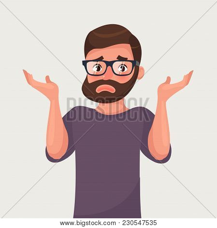 The Man Shrugs And Spreads His Hands. Vector Illustration In Cartoon Style. Sorry Or I Do Not Know C
