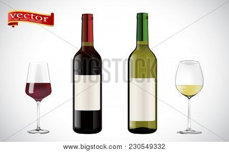Wine Bottles, Glasses Vector Highly Detailed. Realistic Set Of White And Red Wine Bottles And Winegl