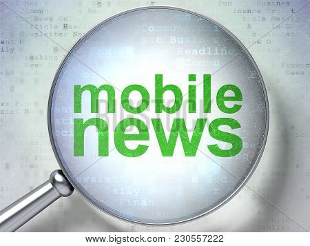 News Concept: Magnifying Optical Glass With Words Mobile News On Digital Background, 3d Rendering