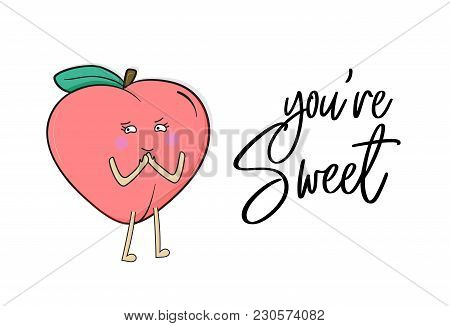 Vector Sweet Peach Poster. Nectarine Summer Fruit Text Print. Kitchen Quote. Funny Kids Character Ju