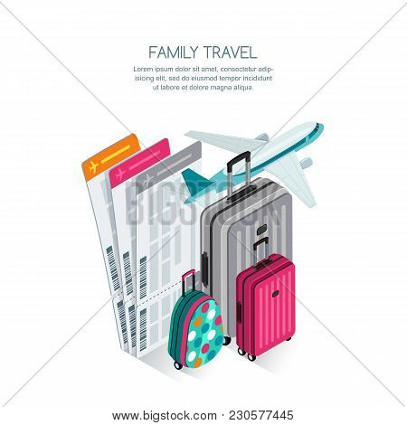 Family Travel And Vacation Concept. Vector 3D Isometric Illustration Of Colorful Luggage, Airplane T