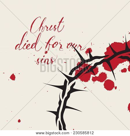 Vector Easter Banner With Handwritten Inscriptions Christ Died For Our Sins, With Crown Of Thorns An