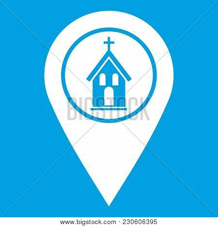 Map Pointer With Church, Cathedral Or Temple Sign Icon White Isolated On Blue Background Vector Illu