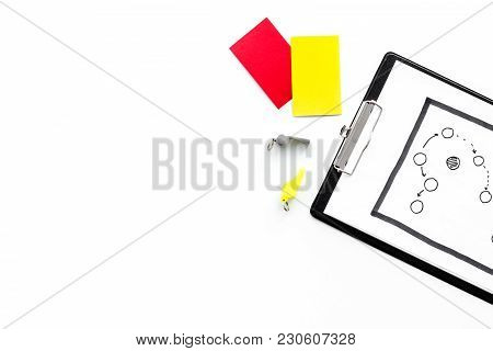 Sport Judging Concept. Referee. Tactic Plan For Game, Red And Yellow Cards, Whistle On White Backgro