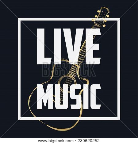 Live Music Banner, Concert Poster With Frame And Guitar. Musical Background. Vector Illustration.