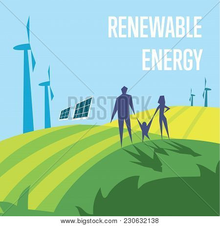 Renewable Energy  Illustration. Family In Green Field With Wind Turbines And Solar Panels On Backgro