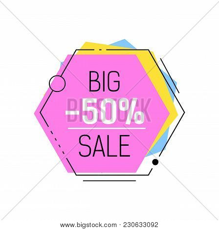 Big Sale, Minus Fifty Percent Lettering In Lilac Hexagon With Frame. Inscription Can Be Used For Lea
