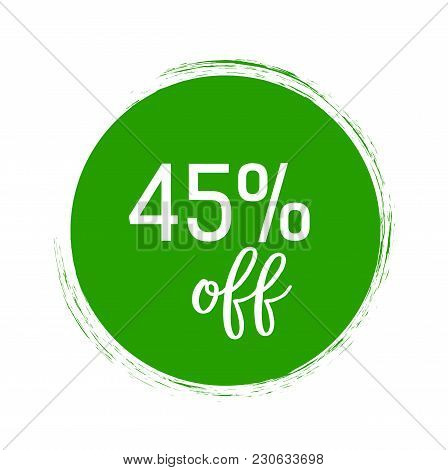 Forty Five Percent Off Lettering In Green Brushed Circle. Inscription Can Be Used For Leaflets, Post